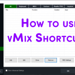 How to use vMix Shortcuts